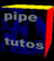 pipe-tutos