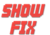 show-fix